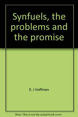 9780960155248: Synfuels, the problems and the promise