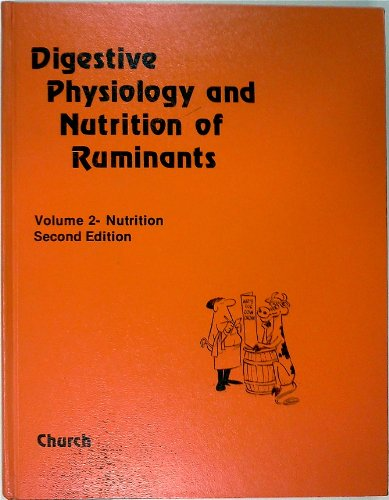 Digestive Physiology and Nutrition of Ruminants: Nutrition: D.C. Church