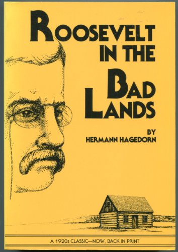 ROOSEVELT IN THE BAD LANDS: Hagedorn, Hermann