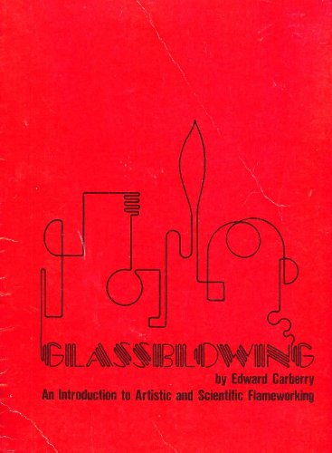 Glassblowing: An introduction to artistic and scientific: Carberry, Edward