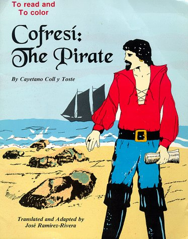 Cofresi: The Pirate: Coll Y Toste, Cayetano