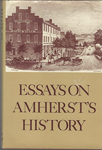 9780960171217: ESSAYS ON AMHERST'S HISTORY - AMHERST, MASSACHUSETTS