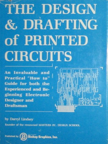 9780960174805: Design and Drafting of Printed Circuits