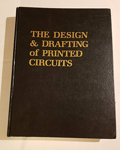 9780960174812: Design and Drafting of Printed Circuits