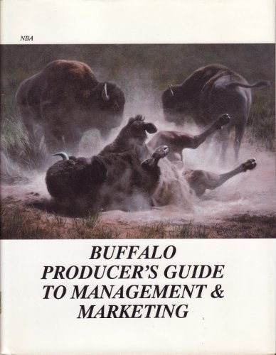 Buffalo Producers Guide to Management and Marketing