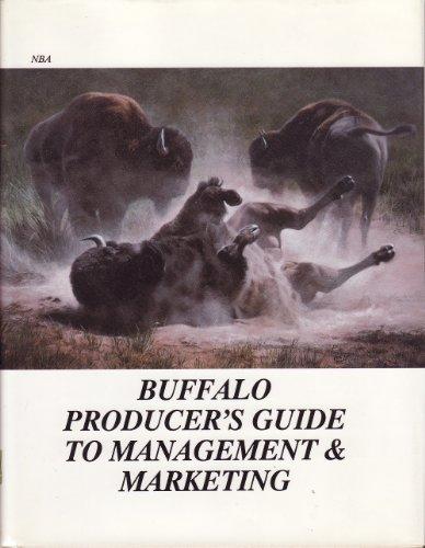 Buffalo Producer's Guide to Management & Marketing: National Buffalo Association