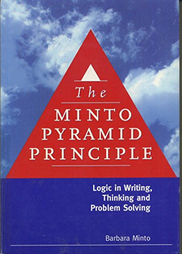 9780960191048: The Minto Pyramid Principle: Logic in Writing, Thinking, Problem Solving
