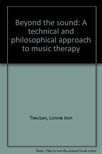 Beyond the sound: A technical and philosophical: Trevisan, Lonnie Ann;