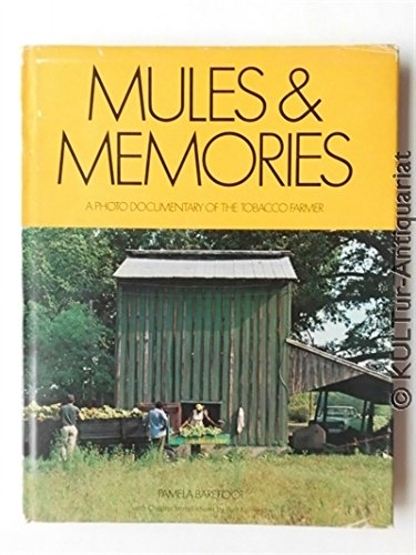 9780960202409: Mules & memories: A photo documentary of the tobacco farmer