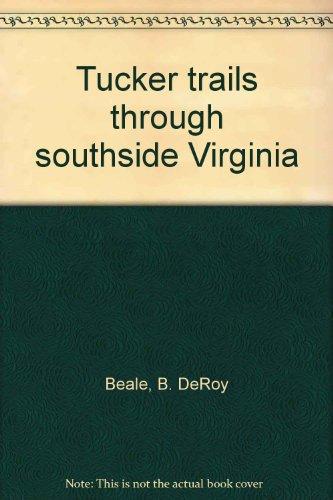 9780960213221: Tucker trails through southside Virginia