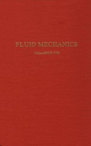 Fluid Mechanics: a Concise Introduction to the: Yih, Chia-Shun