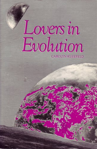 Lovers In Evolution.: Kleefeld, Carolyn; Karahan, Patricia (prologue, Collaboration In Editing And ...