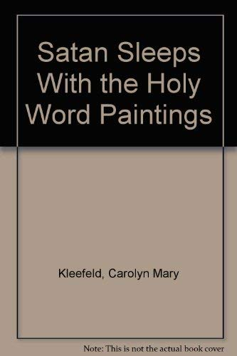 9780960221493: Satan Sleeps With the Holy Word Paintings