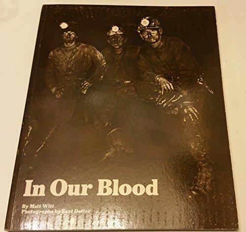 In Our Blood: Four Coal Mining Families.: WITT, Matt.