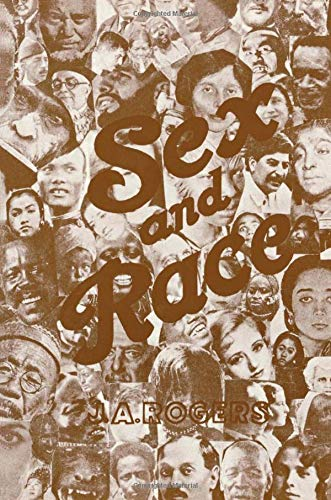 Sex and Race, Vol. 3: Why White and Black Mix in Spite of Opposition (9780960229420) by J. A. Rogers