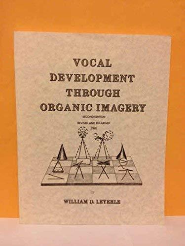 9780960229666: Vocal Development Through Organic Imagery