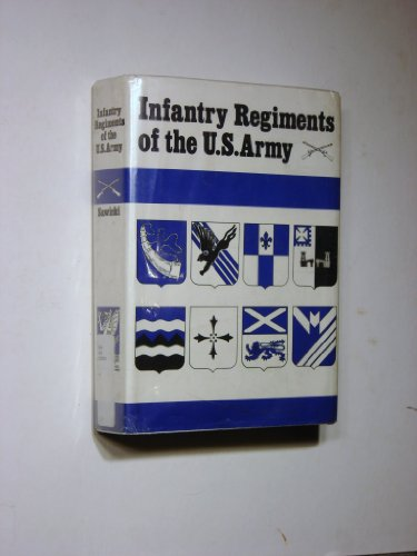9780960240432: Infantry Regiments of the Us Army