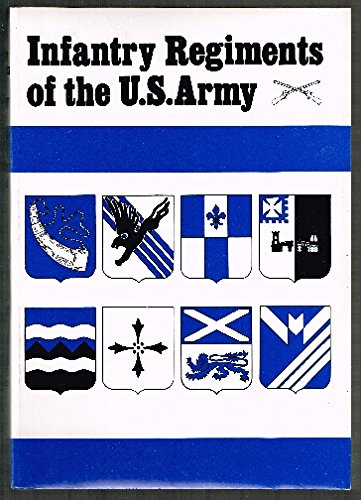 9780960240449: Infantry regiments of the US Army