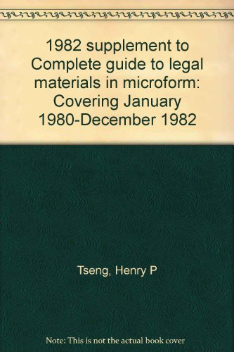 1982 supplement to Complete guide to legal materials in microform: Covering January 1980-December ...