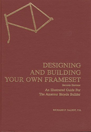 9780960241835: Designing and Building Your Own Frameset: An Illustrated Guide for the Amateur Bicycle Builder