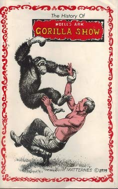 The History of Noell's Ark Gorilla Show: Noell, Anna Mae;Himber,
