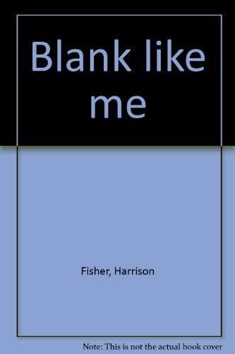 9780960242429: Blank like me