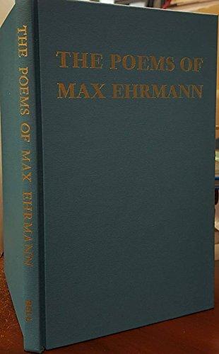 The Poems of Max Ehrmann: Max Ehrmann