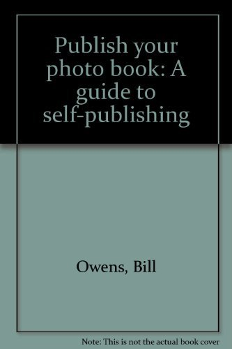 9780960246243: Publish your photo book: A guide to self-publishing