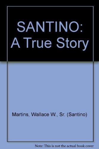 SANTINO: A True Story: Martins, Wallace W.,