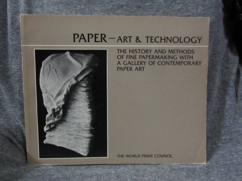 9780960249602: Paper Art and Technology: The History and Methods of Fine Papermaking With a Gallery of Contemporary Paper Art