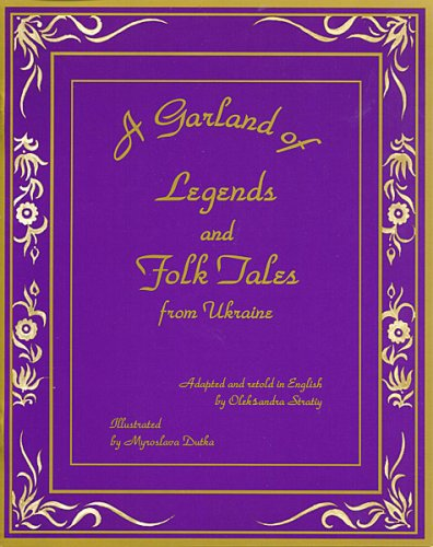 9780960250288: A garland of legends and folk tales from Ukraine