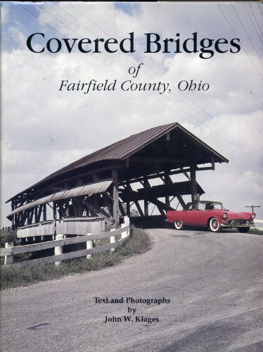 Covered bridges of Fairfield County, Ohio: Klages, John W