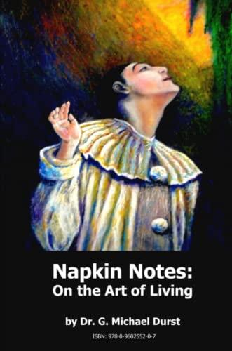 Napkin Notes: On the Art of Living: G. Michael Durst