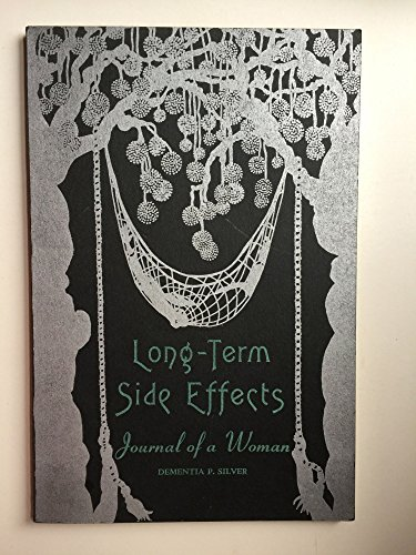 Long-Term Side Effects Journal of a Woman: Silver, Dementia P.