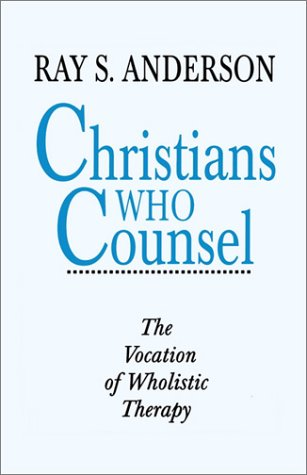 9780960263868: Christians Who Counsel: The Vocation of Wholistic Therapy