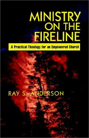 9780960263882: Ministry on the Fireline: A Practical Theology for an Empowered Church
