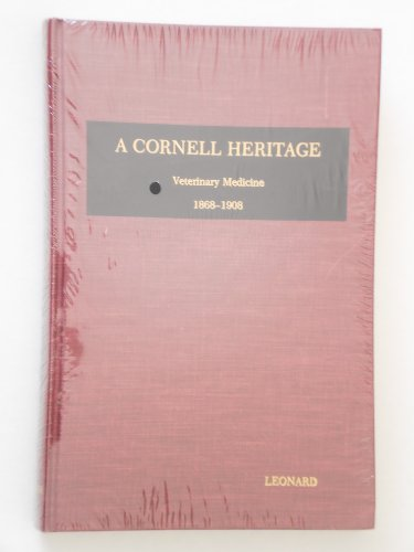 A Cornell Heritage Veterinary Medicine 1868-1908: Leonard, Ellis Pierson *INSCRIBED*