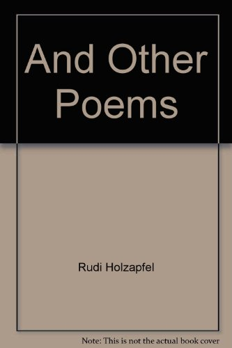 And Other Poems: Rudi Holzapfel