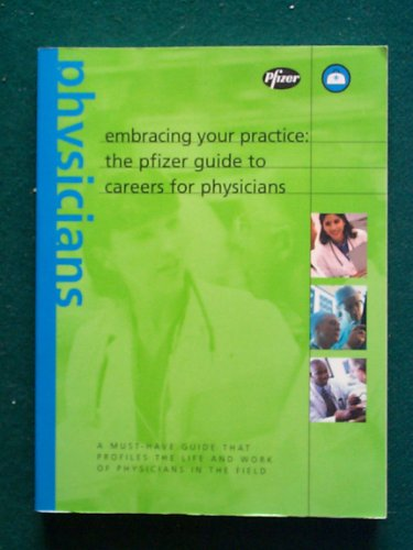 9780960265237: Embracing Your Practice: the Pfizer Guide to Careers for Physicians
