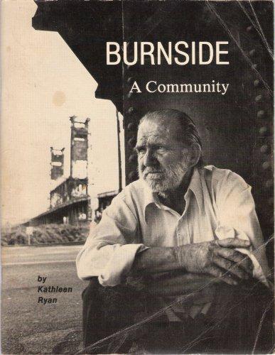 BURNSIDE, A COMMUNITY: A PHOTOGRAPIC HISTORY OF: Ryan, Kathleen &