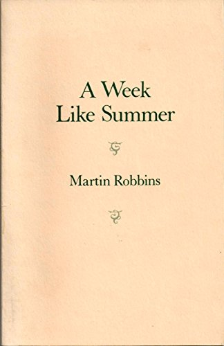A week like summer: And other poems of love and family: Martin Robbins