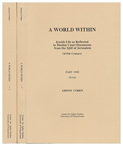 9780960268689: A World Within: Jewish Life As Reflected in Muslim Court Documents from the Sijill of Jerusalem (XVIth Century)