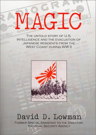 9780960273614: Magic: The Untold Story of U.S. Intelligence and the Evacuation of Japanese Residents from the West Coast During Ww II