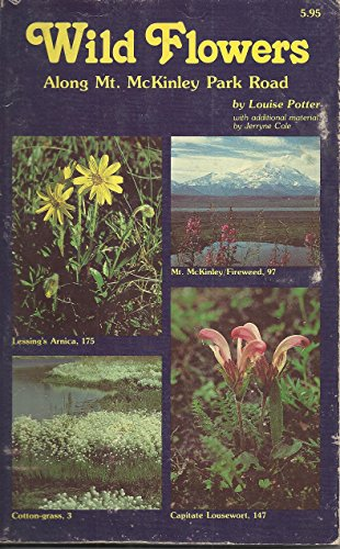 Wild flowers along Mt. Mckinley park road: Potter, louise WITH