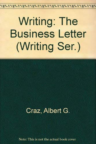 Writing: The Business Letter (Writing Ser.): Craz, Albert G.
