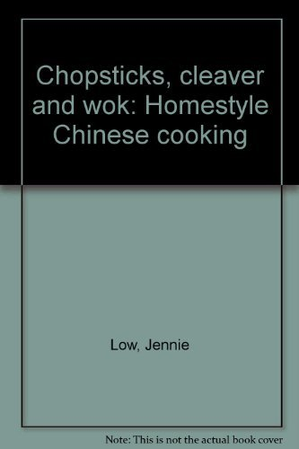 9780960282005: Chopsticks, cleaver and wok: Homestyle Chinese cooking