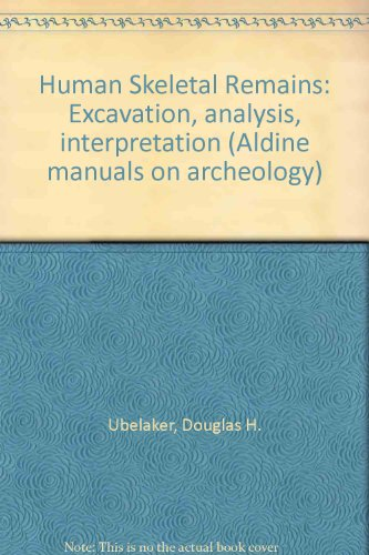 9780960282210: Human skeletal remains: Excavation, analysis, interpretation (Aldine manuals on archeology)