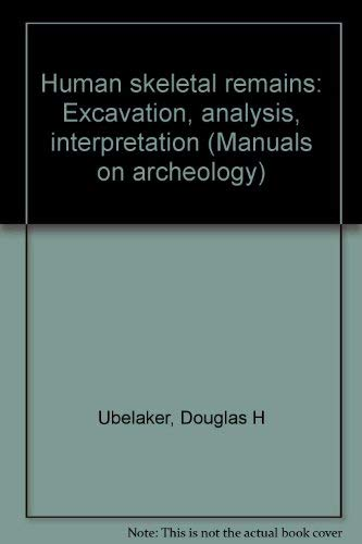 9780960282241: Human Skeletal Remains: Excavation, Analysis, Interpretation (Manuals on Archeology)