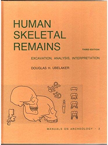 Human Skeletal Remains: Excavation, Analysis, Interpretation: Douglas H. Ubelaker