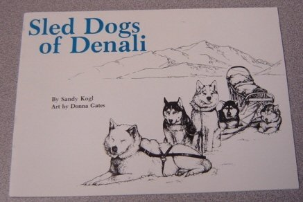 9780960287635: Sled Dogs of Denali